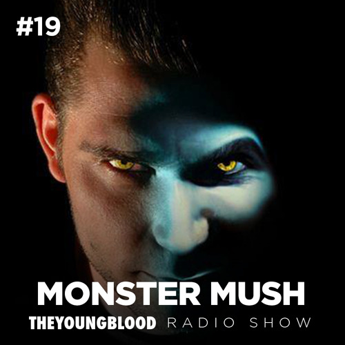 The Young Blood Radioshow #19 mix by MONSTER MUSH