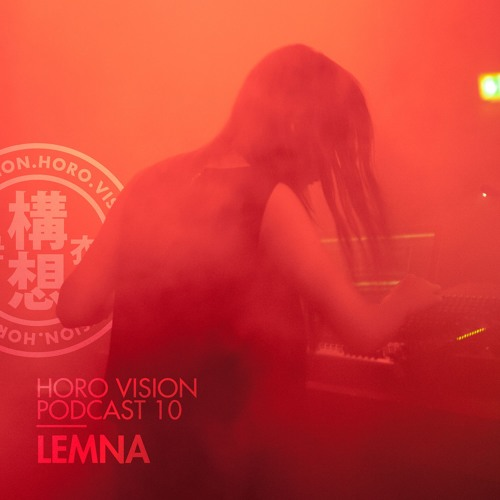 Lemna - Horo Vision Podcast 10 - Live in Tokyo
