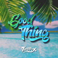Tritonal feat. Laurell - Good Thing (Tropix Remix)