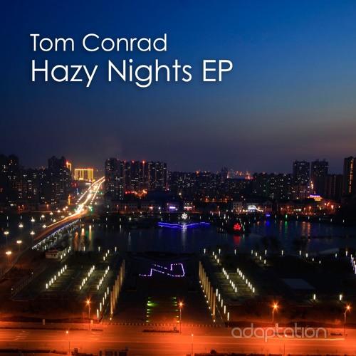 Tom Conrad - Hazy Nights EP