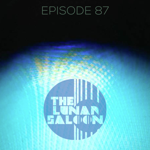 The Lunar Saloon - Episode 87