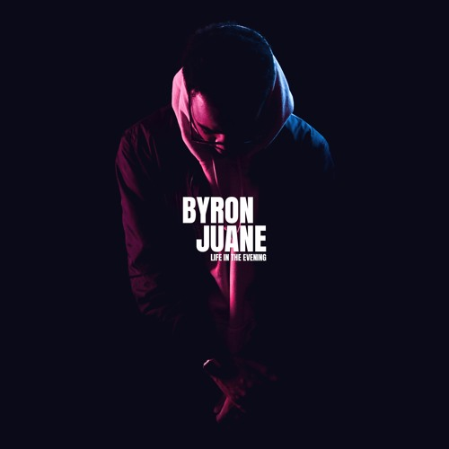 Byron Juane - Life In The Evening