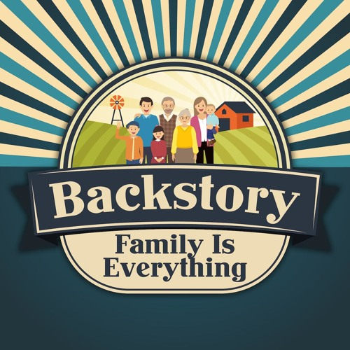 Backstory: Family is Everything
