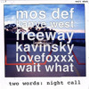 two words: night call (mos def, kanye west & freeway vs kavinsky & lovefoxxx)