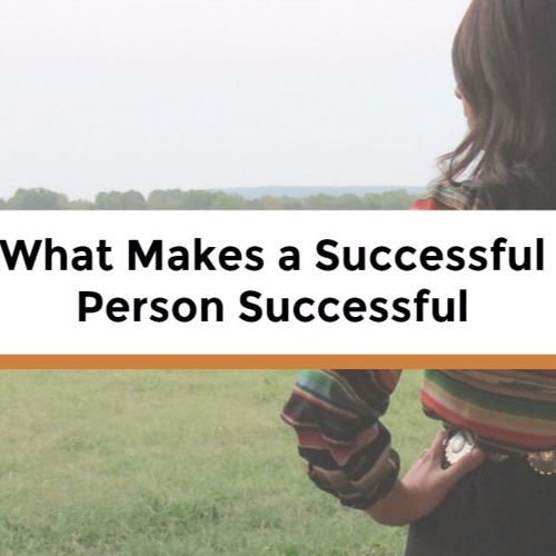 What Makes a Successful Person Successful