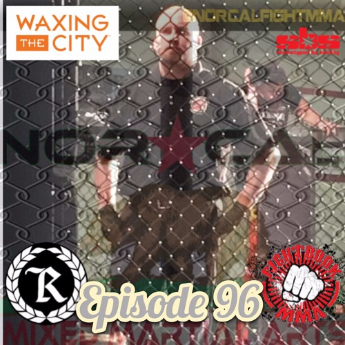 Episode 96: @norcalfightmma Podcast Featuring Bobby Wombacher ...