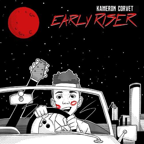 Kameron Corvet - Early Riser