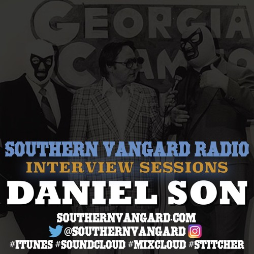 Daniel Son - Southern Vangard Radio Interview Sessions