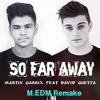 Download Martin Garrix & David Guetta - So Far Away (M.EDM remake) Mp3