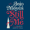 Still Me by Jojo Moyes, read by Anna Acton