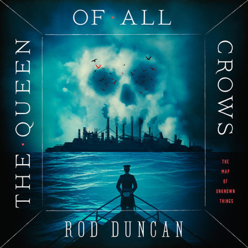 The Queen of All Crows by Rod Duncan, read by Gemma Whelan