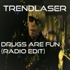 Drugs Are Fun (Radio Edit)