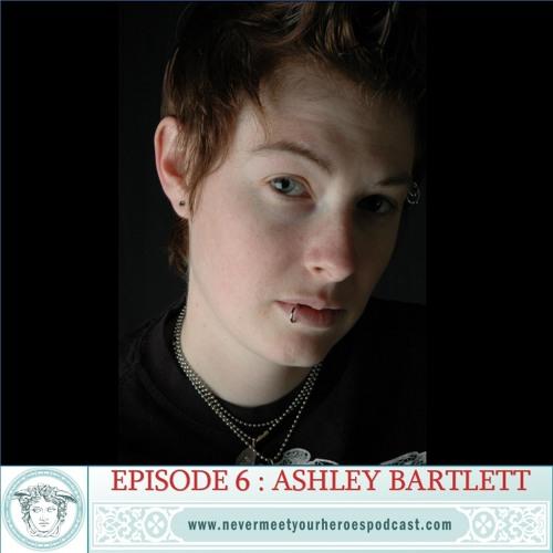 Episode 6 - Ashley Bartlett