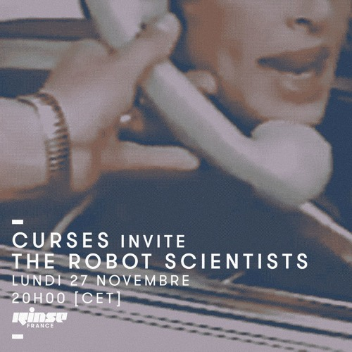 RINSE FRANCE: Curses w/ The Robot Scientists (November 2017)