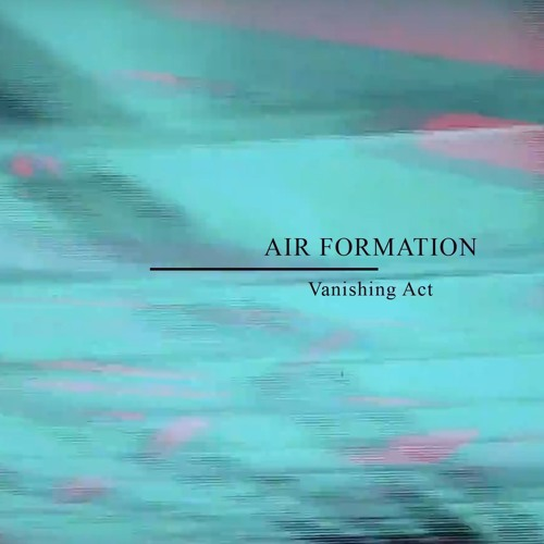 Air Formation - Vanishing Act