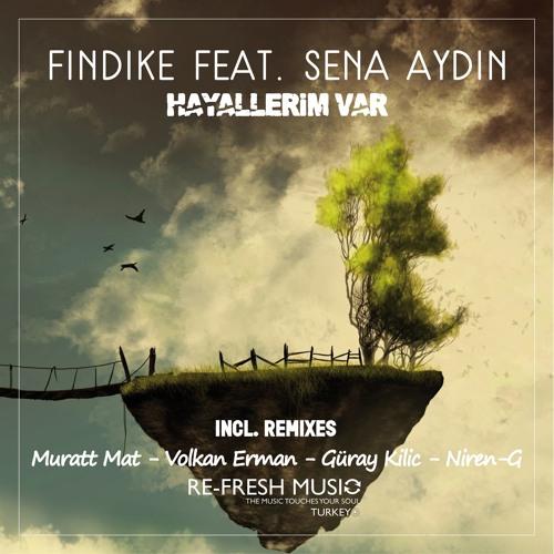 Findike Feat. Sena Aydın - Hayallerim Var  [Muratt Mat Remix] (Re-Fresh Music Turkey)