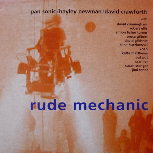pan sonic with kaffe matthews - rude mechanic 1
