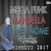 Mega Funk - Mandella é Meu Nome - Dezembro 2017 (DJ Gustavo Henrique)