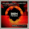 Luke Anders & AElectriX Feat. Aloma Steele - Over And Over (Ben Powers Remix)[Free Download]
