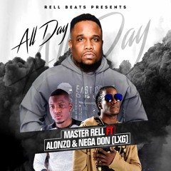 Master Rell ft Alonzo & Nega Don (LXG) - All Day