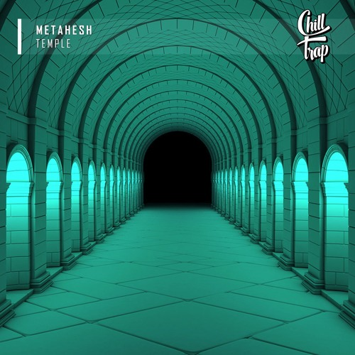 METAHESH - Temple [Chill Trap Release]