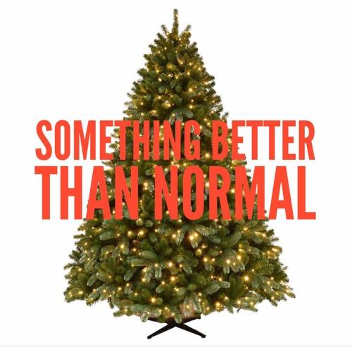 """Something Better Than Normal"" - 2 Corinthians 1:3-5 - 11.26.17"