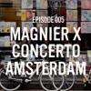 Episode 005: Magnier x Concerto | Amsterdam