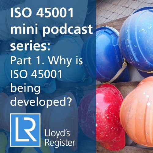 Why is ISO 45001 being developed?