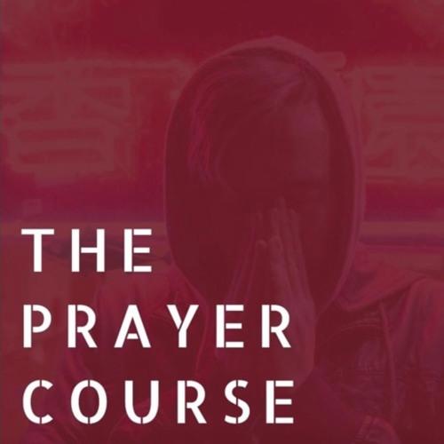 The Prayer Course: Perseverance - Nov. 26, 2017 - Ben Myers