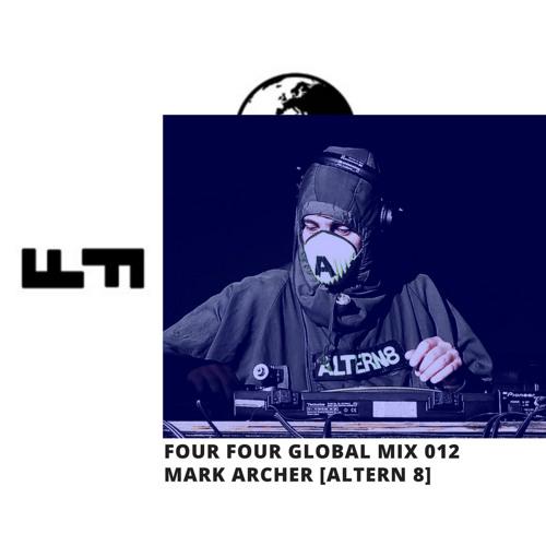 Four Four Global Mix 012 - Mark Archer / Altern 8 [Techno Mix]