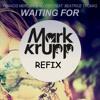 Francis Mercier - Waiting For (Mark Krupp Refix) - Free Download