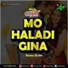 Mo Haladi Gina Remix - DJ Abi - Bajrangi