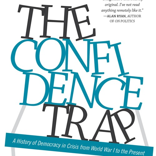 Guardian Interview with David Runciman, The Confidence Trap