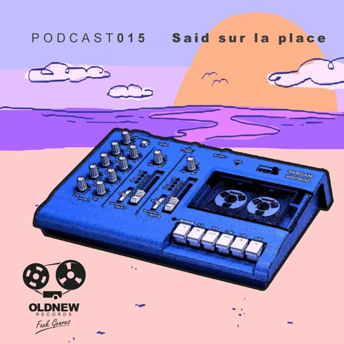 Old New Records Podcast 015 - Said Sur La Place ~ A Suite For Shades & Underwear