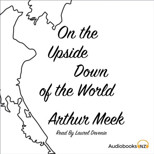 On the Upside Down of the World ( Audiobook Extract ) Read by Laurel Devenie