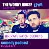 THE WONKYHOUSE EPISODE #6  FRENCH BOG ROLL & THE PIRATE PATCH