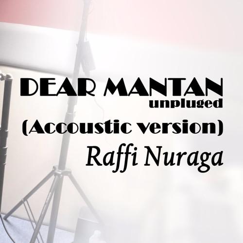 Dear mantan - Raffi Nuraga (Acoustic version)