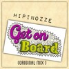 Hipinozze - Get On Board ( Original Mix )
