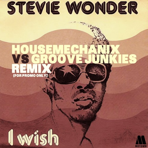 Stevie Wonder I WISH (HousemechaniX Vs Groove Junkies Remix) FREE DOWNLOAD