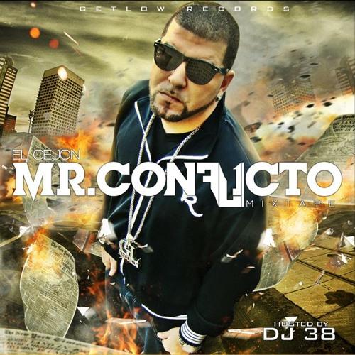 MC Ceja ft. DJ 38 - Mr. Conflicto (Mixtape) 2010