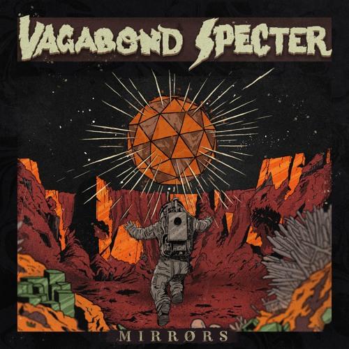 Vagabond Specter - Mirrors
