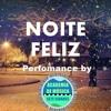 Noite Feliz - Perfomance by Academia De Música De Sete Cidades