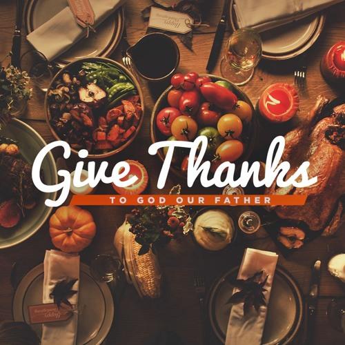 Give Thanks 11/26/17 Kyle Thompson
