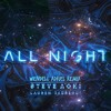 All Night - Steve Aoki x Lauren Jauregui(R3M!X)