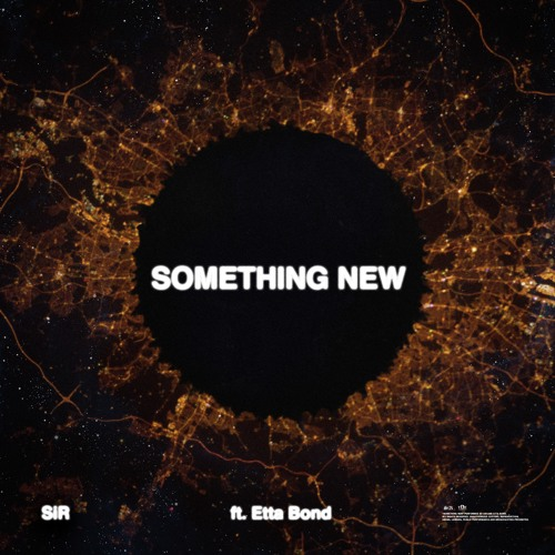 SiR - Something New (Feat. Etta Bond)