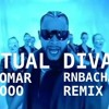 Virtual Diva - Don Omar - DJ OOO RnBachata Remix