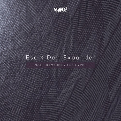 Esc & Dan Expander - Soul Brother [EP] 2017