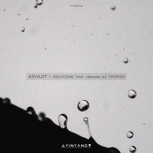 Asvajit - Holocene [YIN016]
