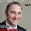 581: From Broke Buyer's Agent to Listing Superstar: The Change That Made Jonathan Kirk's Career