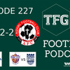 TFG Indian Football Ep.227: Thriller in Kolkata, Arrows are Landing, Maha Derby